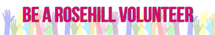 Be a Rosehill Volunteer