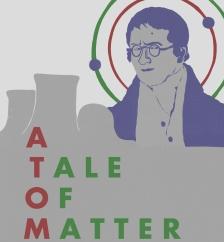 Atom: A Tale of Matter