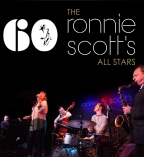The Ronnie Scott's All Stars - The Ronnie Scott's Story: 60th Anniversary Concert